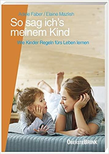 Elternworkshop - So sag ich´s meinem Kind - Faber/ Mazlish - Isabelle von Abendroth
