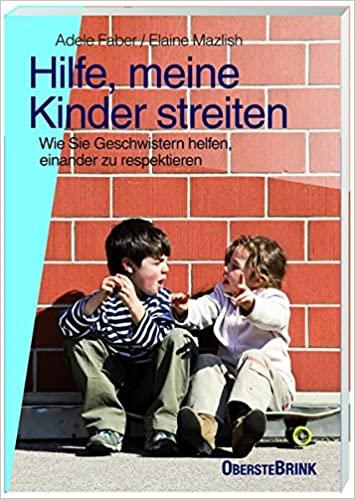Elternworkshop - Hilfe, meine Kinder streiten - Faber/ Mazlish